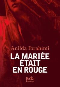 Anilda Ibrahimi - La mariée était en rouge.