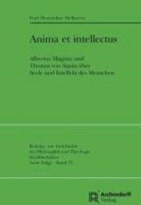 Anima et intellectus - Albertus Magnus und Thomas von Aquin über Seele und Intellekt des Menschen.