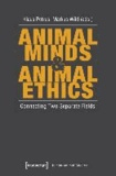 Animal Minds & Animal Ethics - Connecting Two Separate Fields.