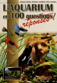 L'aquarium en 100 réponses -  Animalia pdf epub