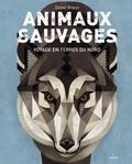 Animaux sauvages, voyages en terres du Nord - Voyage en terres du Nord.