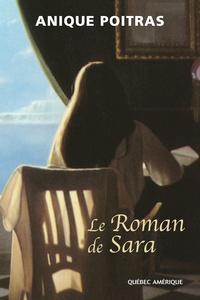 Anique Poitras - Le Roman de Sara.