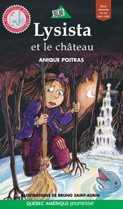 Anique Poitras et Bruno Saint-Aubin - Lysista et le château / Miro et le château.