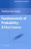 Anirban DasGupta - Fundamentals of Probability : A first Course.