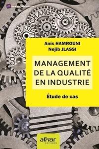 Anis Hamrouni et Nejib Jlassi - Management de la qualité en industrie - Etude de cas.