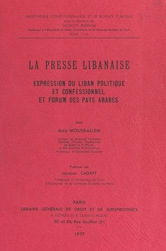 La presse libanaise. Expression du Liban politique et confessionnel et Forum des pays arabes