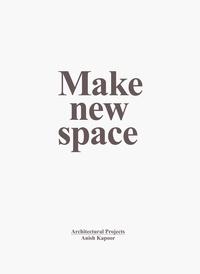 Téléchargements ebook gratuits pour kindle sur pc Make new space  - Architectural projects 9783958294202 FB2 par Anish Kapoor