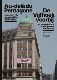 Aniss Mouad Mezoued et Sofie Vermeulen - Au-delà du Pentagone - Le centre-ville métropolitain de Bruxelles.