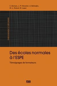 Anissa Belhadjin et Catherine Dorison - Des écoles normales à l'ESPE - Témoignages de formateurs.