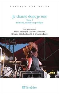 Anissa Belhadjin et Luc Dall'Armellina - Je chante donc je suis - Tome 1, Ethnicité, musique et politique.