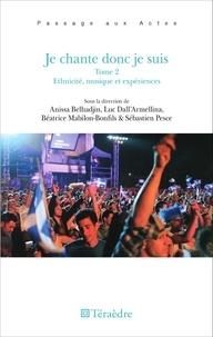Anissa Belhadjin et Luc Dall'Armellina - Je chante donc je suis - Tome 2, Ethnicité, musique et expériences.