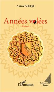 Anissa Bellefqih - Années volées.