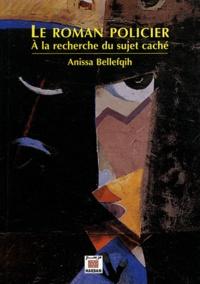 Anissa Bellefqih - Le roman policier - A la recherche du sujet caché.