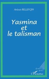 Anissa Bellefqih - Yasmina et le talisman.