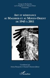 Anissa Bouayed et Chantal Chanson-Jabeur - Cahiers du GREMAMO N° 23 : Art et résistance au Maghreb et au Moyen-Orient de 1945 à 2011.