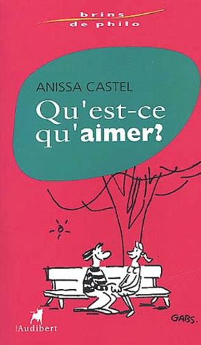 Anissa Castel - Qu'est-ce qu'aimer ?.