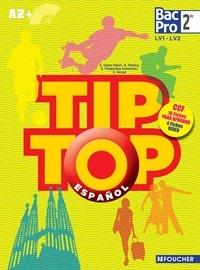 Anissa Creux-Tiouiri et Antonia Pereira - Español 2e Bac Pro A2+ Tip Top.