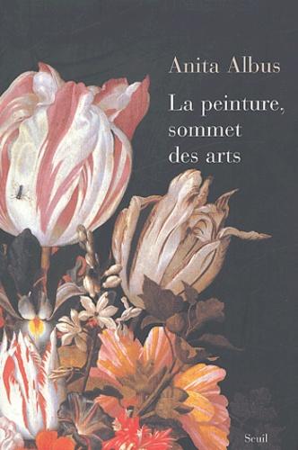 Anita Albus - La peinture, sommet des arts.