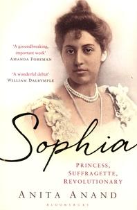 Anita Anand - Sophia - Princess, Suffragette, Revolutionary.