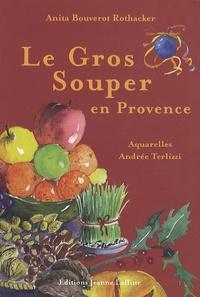 Anita Bouverot-Rothacker et Andrée Terlizzi - Le gros souper en Provence.