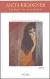 Anita Brookner - Les règles du consentement.