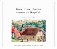 Anita Chatteleyn et Emmanuel Galliot - Trente et une chansons chantées en Dauphiné.