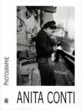 Anita Conti et  Collectif - Anita Conti, photographe.