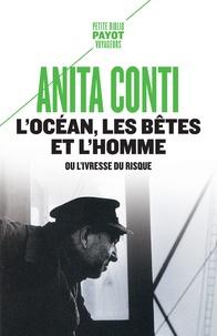 Anita Conti - L'océan, les bêtes et l'homme - Ou l'ivresse du risque.