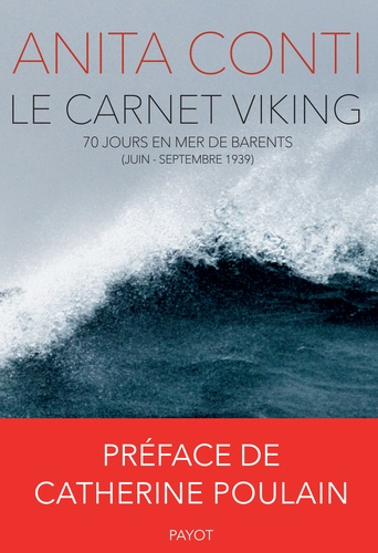 Le carnet Viking. 70 jours en mer de Barents (juin-septembre 1939)