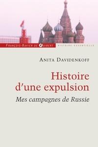 Anita Davidenkoff - Histoire d'une expulsion - Mes campagnes de Russie.
