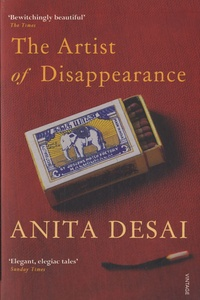 Anita Desai - The Artist of Disappearance.