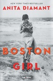 Anita Diamant - Boston Girl.
