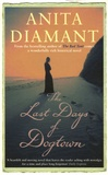 Anita Diamant - The last days of dogtown.