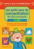Anita Engelen - Les petits jeux de concentration les plus amusants - 100 petits jeux pour améliorer ta capacité de concentration.