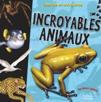 Anita Ganeri - Incroyables animaux.