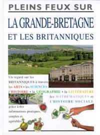 Anita Ganeri - LA GRANDE-BRETAGNE ET LES BRITANNIQUES.
