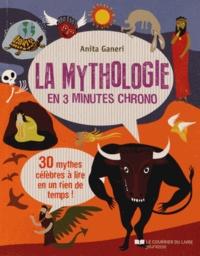 Anita Ganeri - La mythologie en 3 minutes chrono.