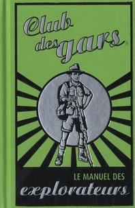 Anita Ganeri - Le manuel des explorateurs.