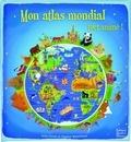 Anita Ganeri et Stephen Waterhouse - Mon atlas mondial tout animé !.