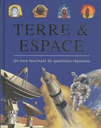 Anita Ganeri et John Malam - Terre & espace - Un livre fascinant de question-réponses.