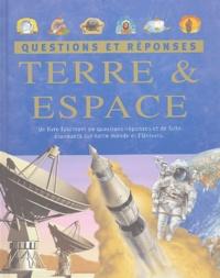 Anita Ganeri et John Malam - Terre et espace - Questions et réponses.