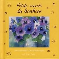 Anita Gewald et Dorothea Heyel - Petits secrets du bonheur.