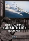 Anita Guyot - Comment j'ai attrapé le «virus bipolaire» à bord du Ponant.