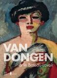 Anita Hopmans et Saskia Ooms - Van Dongen & le Bateau-Lavoir.