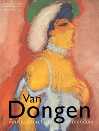 Anita Hopmans - Van Dongen - Fauve, anarchiste et mondain.