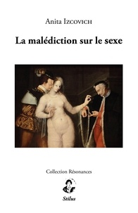 Anita Izcovich - La malédiction sur le sexe.