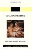 Anita Izcovich - Le corps précieux - Essai sur la peinture maniériste.