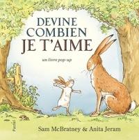 Anita Jeram et Sam McBratney - Devine combien je t'aime - Un livre pop-up.
