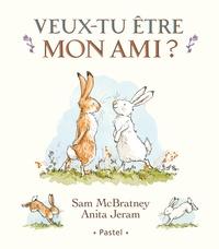 Anita Jeram et Sam McBratney - Veux-tu être mon ami ?.