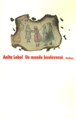 Anita Lobel - Un monde bouleversé.